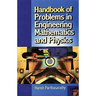 Handbook of Problems in Engineering Mathematics and Pyhsics by Harish