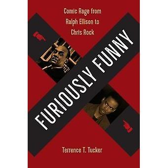 Furiously Funny - Comic Rage da Ralph Ellison a Chris Rock di Terre