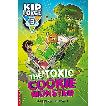 EDGE - Kid Force 3 - The Toxic Cookie Monster by Tony Bradman - 9781445