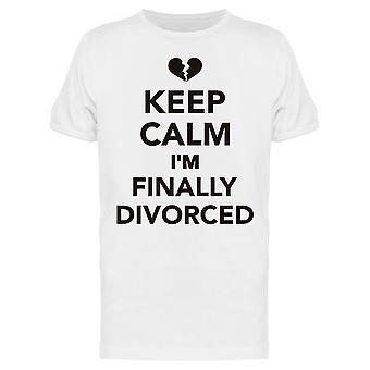 Keep Calm I'm Finally Divorced Tee Men's -Image by Shutterstock