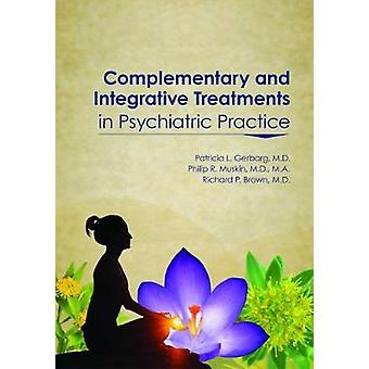 Complementary and Integrative Treatments in Psychiatric Prac