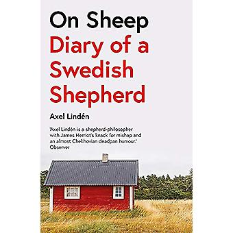 On Sheep - Diary of a Swedish Shepherd by Axel Linden - 9781787472709
