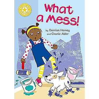 Reading Champion - What a Mess! - Independent Reading Yellow 3 by Damia