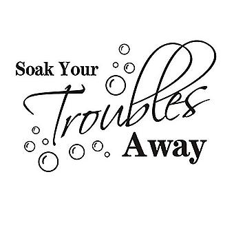 GNG Soak Your Troubles Away With Bubbles Wall Art Sticker Quote decal stickers