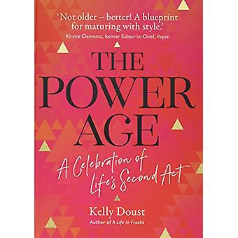 A Power Age - celebration of life's second act by Kelly Doust - 978191