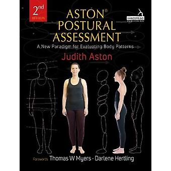 Aston (R) Postural Assessment - A new paradigm for observing and evalu