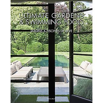 Ultimate Gardens & Swimming Pools by Wim Pauwels - 9782875500656