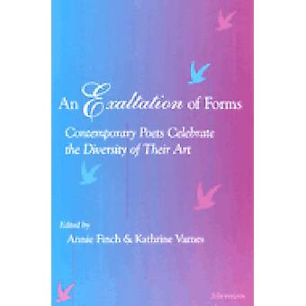 An Exaltation of Forms by Edited by Annie Finch & Edited by Katherine Varnes