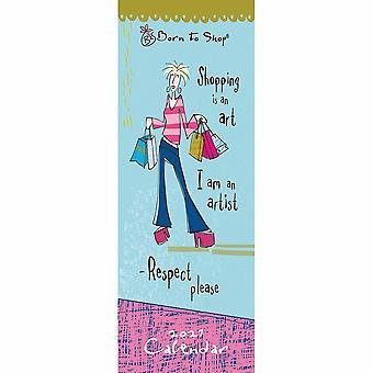 Otter House 2021 Slim Calendar - Born To Shop