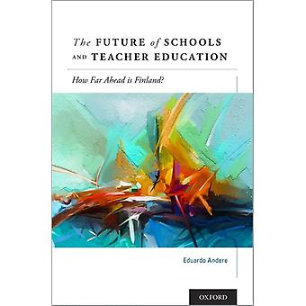 The Future of Schools and Teacher Education by Andere & Eduardo Visiting Scholar & Visiting Scholar & Department of Political Science & Boston College