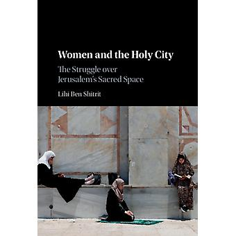 Women and the Holy City by Ben Shitrit & Lihi University of Georgia