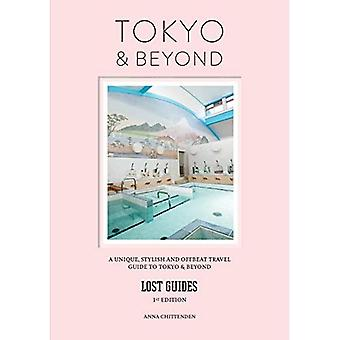 Lost Guides - Tokyo & Beyond: A Unique, Stylish and Offbeat Travel Guide to Tokyo and Beyond