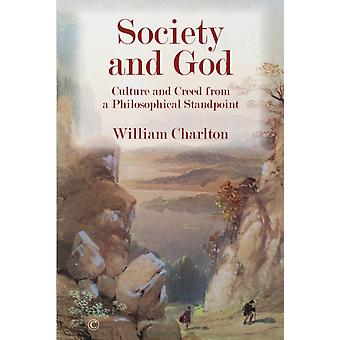 Society and God  Culture and Creed from a Philosophical Standpoint by William Charlton