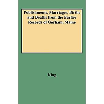 Publishments - Marriages - Births and Deaths from the Earlier Records