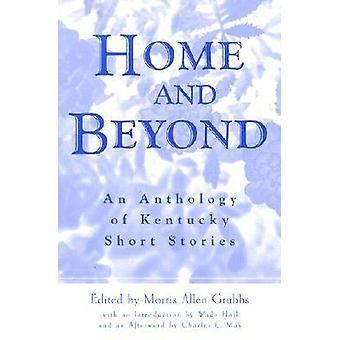 Koti ja sen jälkeen - Kentuckyn novelnien antologia (uusi painos)