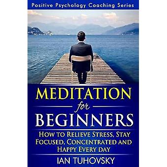 Meditation for Beginners - How to Meditate (as an Ordinary Person!) to