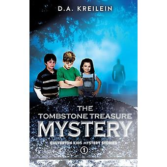 The Tombstone Treasure Mystery by D a Kreilein - 9781625094582 Book