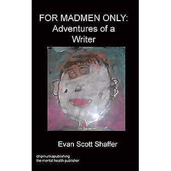 For Madmen Only by E. Scott Schaffer - 9781847474223 Book