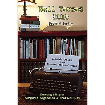 Well Versed 2018 - Columbia Writers' Guild Prose & Poetry by Colum