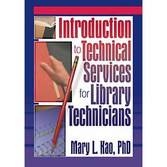Introduction to Technical Services for Library Technicians by Ruth C CarterMary L Kao