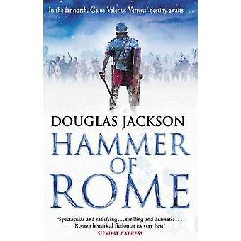 Hammer of Rome Gaius Valerius Verrens 9 A thrilling and dramatic historical adventure that conjures up Roman Britain perfectly
