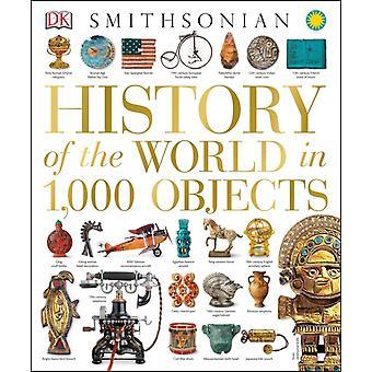 Verdens historie i 1000 objekter av DK & Contributions av Smithsonian Institution