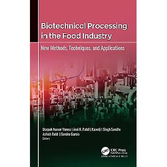 Biotechnical Processing in the Food Industry New Methods Techniques and Applications