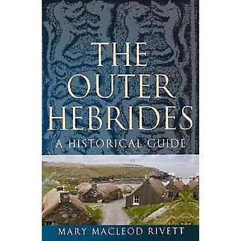 The Outer Hebrides A Historical Guide Birlinn Historical Guides