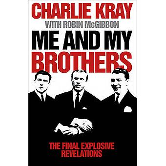 Me and My Brothers by Charlie Kray - Robin McGibbon - 9780007275816 B