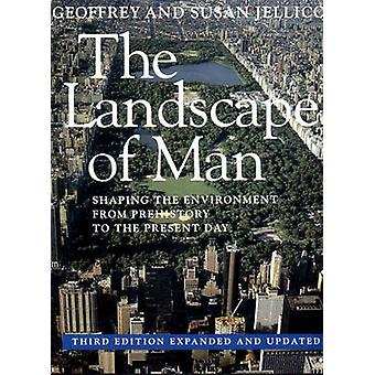 The Landscape of Man - Shaping the Environment from Prehistory to the