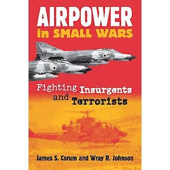 Airpower i små Wars - striderna rebeller och terrorister av James S