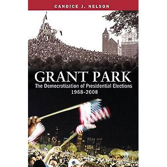 Grant Park - die Demokratisierung der Präsidentschaftswahlen - 1968-2008