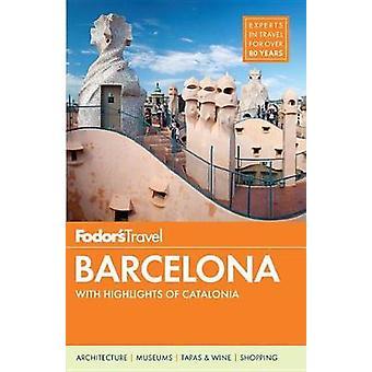 Fodor's Barcelona - Hoogtepunten van Catalonië door Fodor's Travel Gui