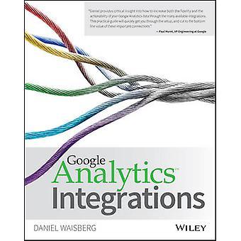Google Analytics Integrationen von Daniel Waisberg - Wiley - 9781119053