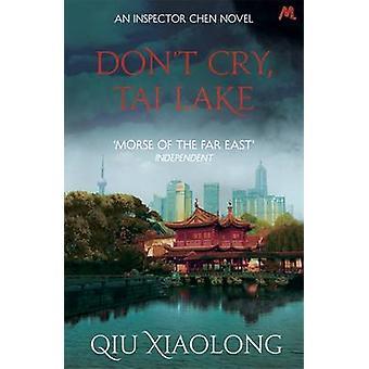 Älä itke - Tai järvi Qiu Xiaolong - 9781473616783 kirja