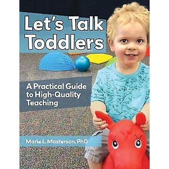 Låt oss tala småbarn - en praktisk Guide till högkvalitativ undervisning av Le