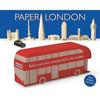 Paper London - Build Your Own Metropolis in 20 Models (2nd Revised edi