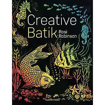 Kreative Batik (ny udgave) af Rosi Robinson - 9781782214083 bog