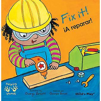 Fix it!/!A Reparar! (Bilingual edition) by Georgie Birkett - 97818464