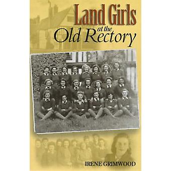 Land Girls at the Old Rectory by Irene Grimwood - 9781903366004 Book