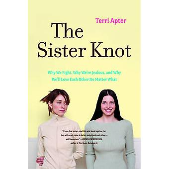 The Sister Knot - Why We Fight - Why We're Jealous - and Why We'll Lov