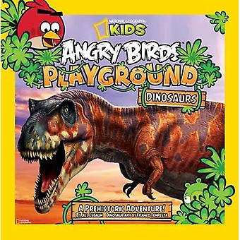 Dinosaurs - A Prehistoric Adventure by National Geographic - Jill Esba
