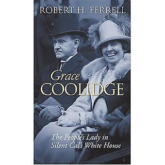 Grace Coolidge: Die Menschen Dame im stillen Cal White House (moderne First Ladies)