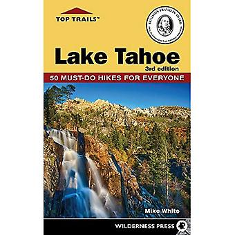 Top Trails: Lake Tahoe: Must-Do Hikes for Everyone