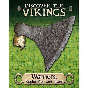Découvrez les Vikings: guerriers, Exploration et le commerce (Découvrez les Vikings)