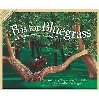 B est de Bluegrass: Alphabet de Kentucky A (abécédaires de Sleeping Bear Press)