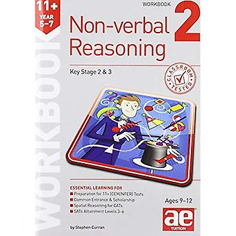 11+ Non-Verbal Reasoning Year 5-7 Workbook 2: Including Multiple Choice Test Technique