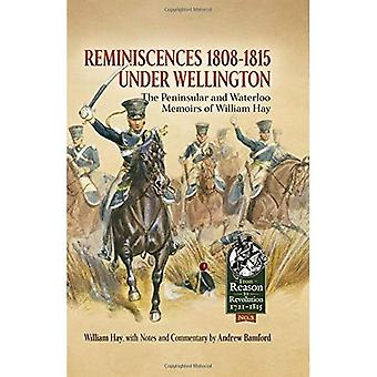 Réminiscences 1808-1815 sous Wellington : la péninsule et Waterloo Memoirs of William Hay (raison de la révolution)