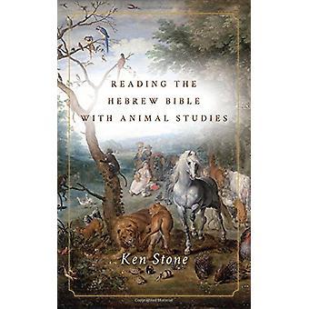 Lesen der hebräischen Bibel mit tierexperimentellen Studien von Ken Stone - 978150360