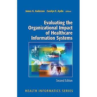 Bewertung der organisatorischen Auswirkungen von medizinischen Informationssystemen durch Anderson & James G.